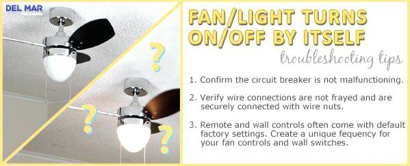 Ceiling Fan Light Does Not Work Light Turning On And Off By Itself