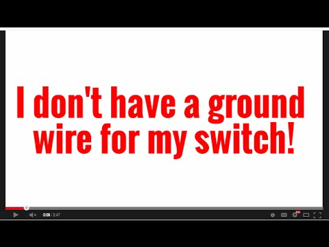 I Don't Have A Ground Wire For My Switch!