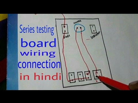 Series Testing Board Wiring Connection With Drawing In Hindi(hindi