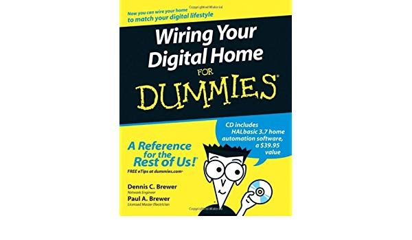 Wiring Your Digital Home For Dummies  Dennis C  Brewer, Paul A