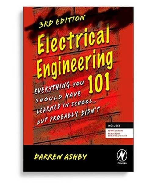 Electrical Engineering 101, Everything You Should Have Learned In