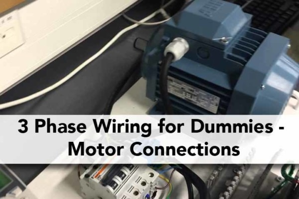 3 Phase Wiring For Dummies – Understanding Motor Connections