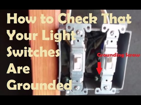 Grounded Light Switches  How To Test If Your Light Switches Are