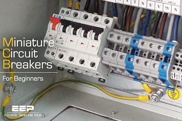 Miniature Circuit Breakers (mcbs) For Beginners