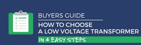 How To Choose A Low Voltage Transformer In 4 Easy Steps