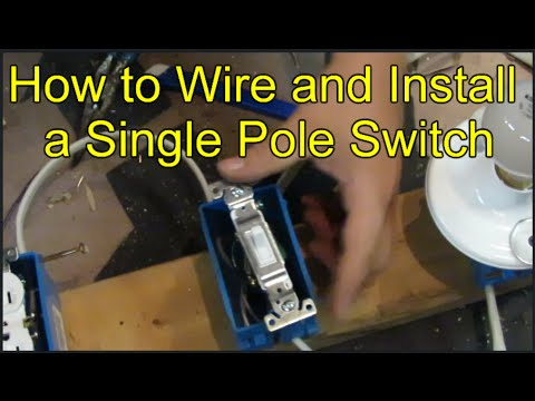 How To Wire And Install A Single Pole Switch