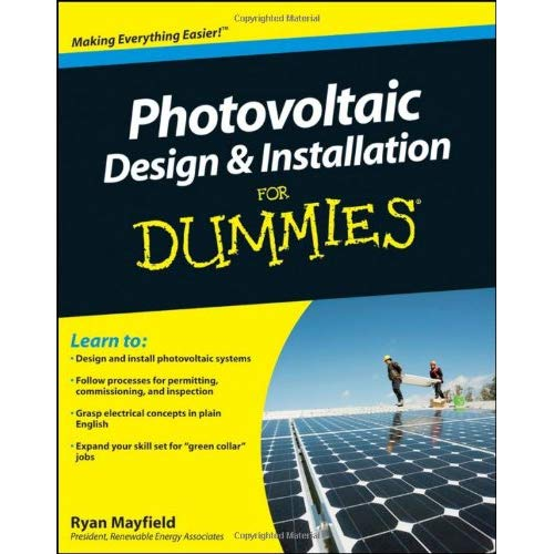 Photovoltaic Design And Installation For Dummies  Ryan Mayfield