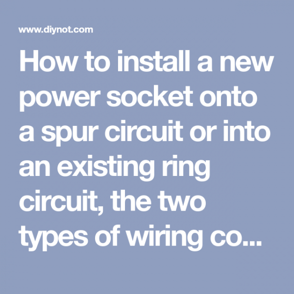 How To Install A New Power Socket Onto A Spur Circuit Or Into An