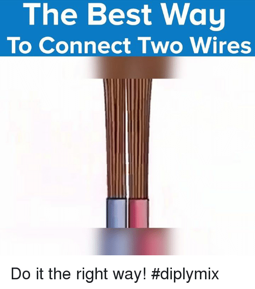 The Best Way To Connect Two Wires Do It The Right Way!  Diplymix